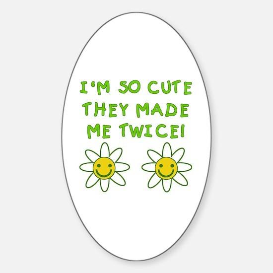 So Cute Made Twice TWINS Oval Decal