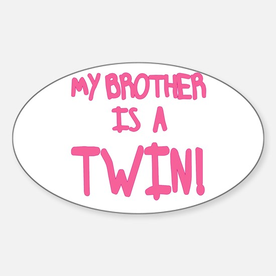My Brother is a Twin Pink Font Oval Decal