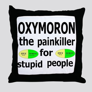 Oxymoron, The Painkiller For Stupid People Throw P