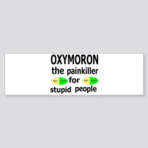 Oxymoron, The Painkiller For Stupid People Sticker