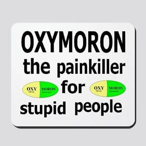 Oxymoron, The Painkiller For Stupid People Mousepa
