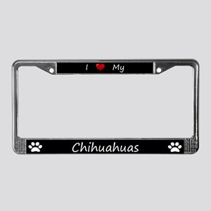 Black I Love My Chihuahuas License Plate Frame