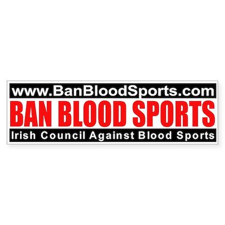 Bumper sticker - Ban Blood Sports