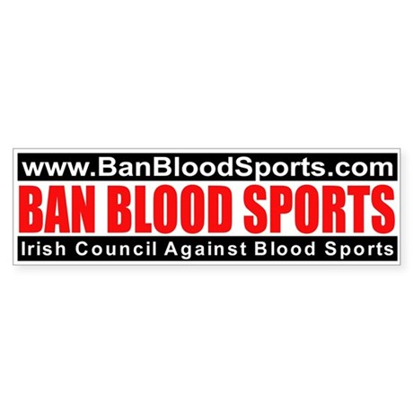 Bumper sticker - Ban Blood Sports