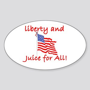 Liberty and Juice for All Oval Sticker