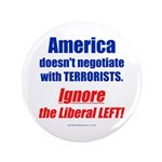 """Liberal Left Terrorists 3.5"""" Button (100 pack"""