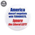 """Liberal Left Terrorists 3.5"""" Button (10 pack)"""