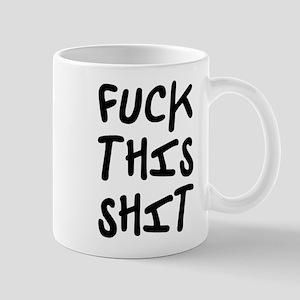 F*ck this shit! Mug