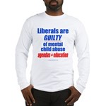 Liberal Child Abuse Long Sleeve T-Shirt