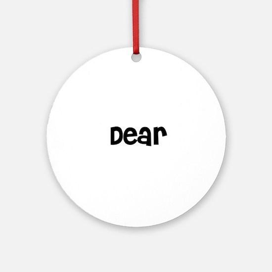 Dear Ornament (Round)