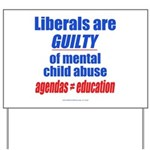 Liberal Child Abuse Yard Sign