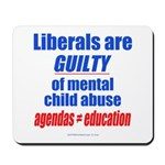 Liberal Child Abuse Mousepad