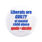 "Liberal Child Abuse 3.5"" Button (100 pack)"