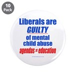 "Liberal Child Abuse 3.5"" Button (10 pack)"