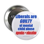"Liberal Child Abuse 2.25"" Button"