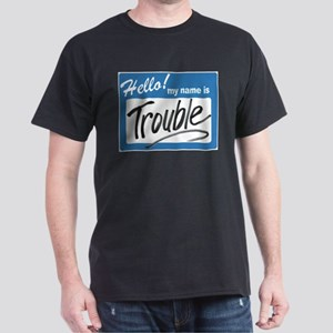 hello trouble Dark T-Shirt