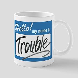 hello trouble Mug