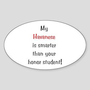 My Havanese is smarter... Oval Sticker