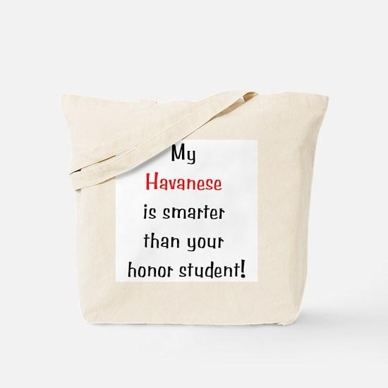 My Havanese is smarter... Tote Bag