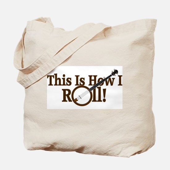 How I (Banjo) Roll! Tote Bag
