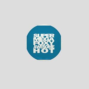 SuperMegaFoxyAwesomeHot - Mini Button