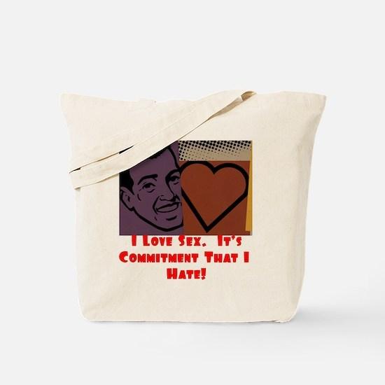 I Love Sex... Tote Bag