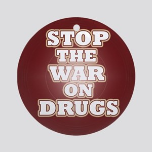 Stop the War on Drugs Ornament (Round)