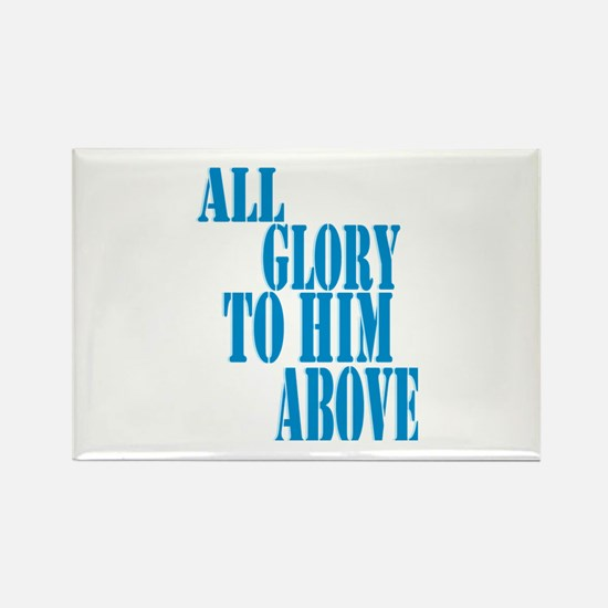 All Glory to Him Above Rectangle Magnet