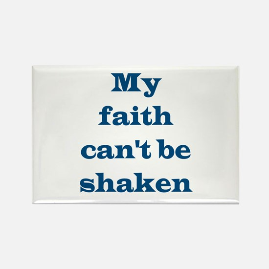 My Faith Can't Be Shaken Rectangle Magnet