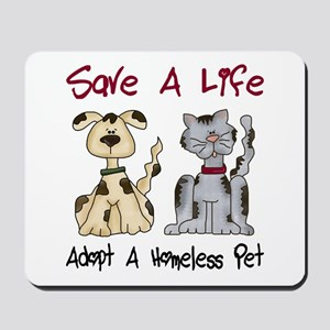 Adopt A Homeless Pet Mousepad