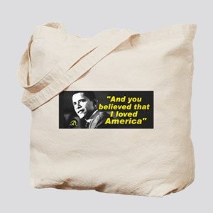 "Obama-""You believed that I loved America"" Tote Bag"
