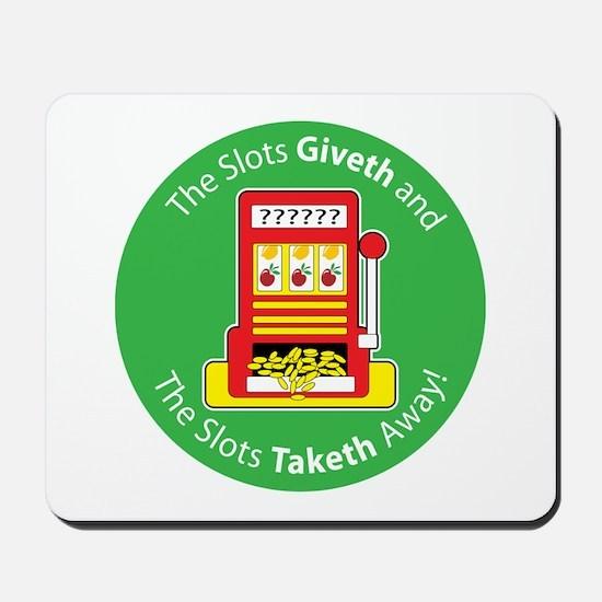 Slots Giveth and Slots Taketh Mousepad