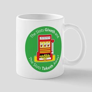 Slots Giveth and Slots Taketh Mug