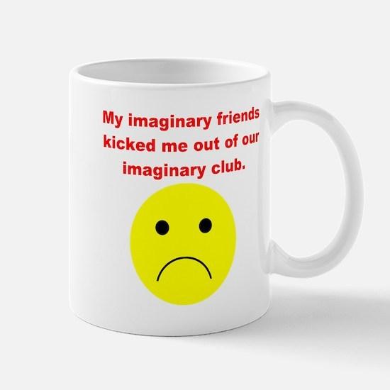 My imaginary friends kicked m Mug