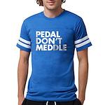 Pedal Don't Meddle Banded Shirt T-Shirt