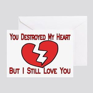 Destroyed My Heart Greeting Card