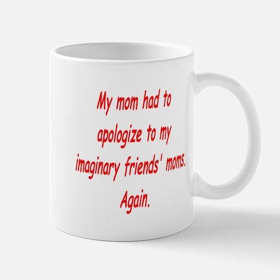 My Mom had to Apologize to my Mug