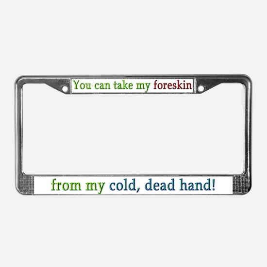 """Cold, dead hand"" License Plate Frame"