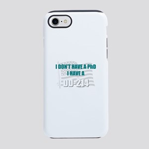 DD 214 PhD DD214 iPhone 7 Tough Case