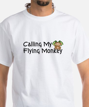 Calling My Flying Monkey White T-Shirt