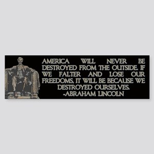 Lincoln- We Destroyed Ourselves Bumper Sticker