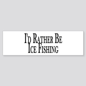 Rather Ice Fish Bumper Sticker