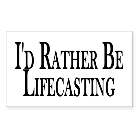 Rather Be Lifecasting Rectangle Sticker