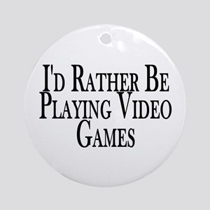 Rather Play Video Games Ornament (Round)