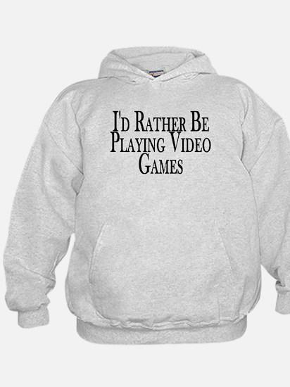 Rather Play Video Games Hoodie