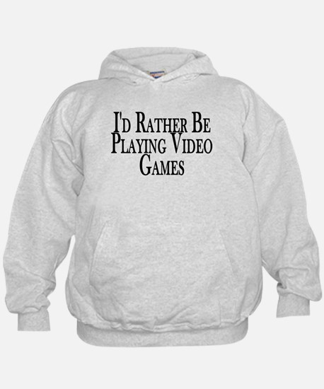 Rather Play Video Games Hoody