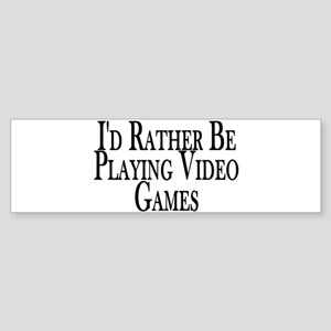 Rather Play Video Games Bumper Sticker