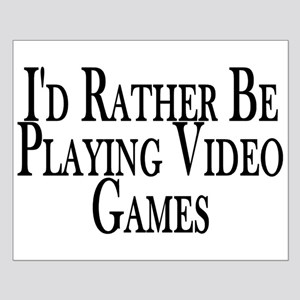 Rather Play Video Games Small Poster