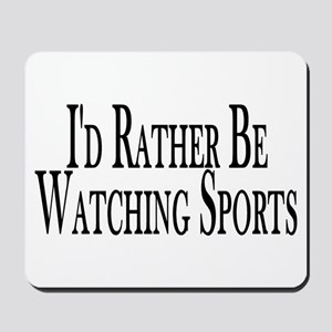 Rather Watch Sports Mousepad