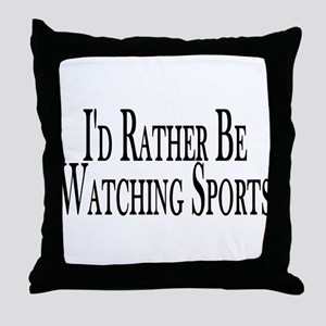 Rather Watch Sports Throw Pillow